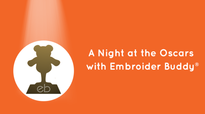 A Night at the Oscars with Embroider Buddy®