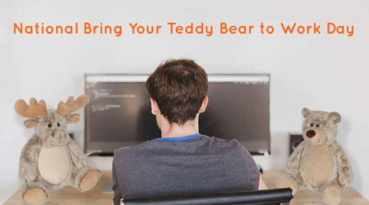 Celebrate National Bring Your Teddy Bear to Work Day with Buddies