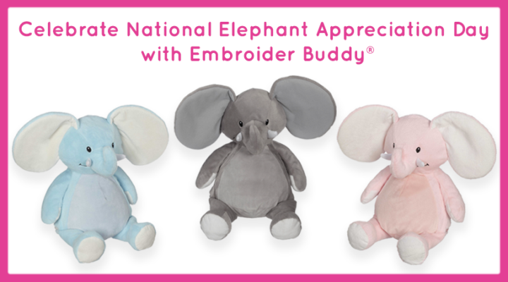Celebrate National Elephant Appreciation Day with Embroider Buddy®