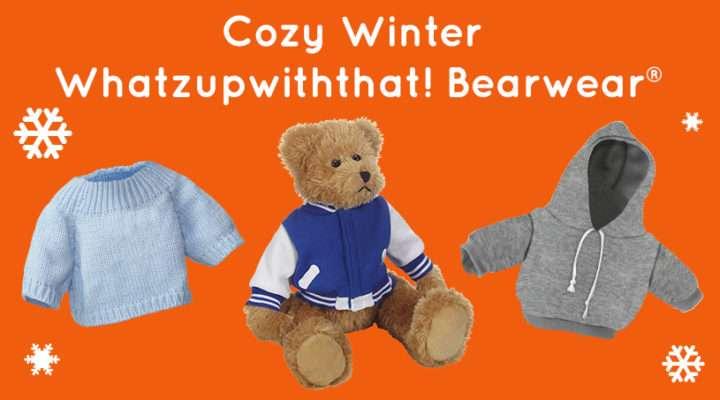 Cozy Winter Whatzupwiththat! Bearwear®