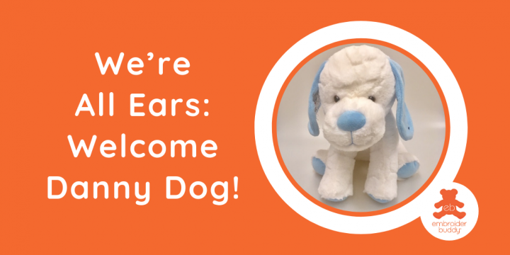 We're All Ears: Welcome Danny Dog