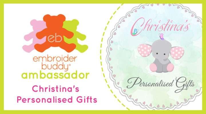Embroider Buddy® Ambassador - Christina's Personalized Gifts