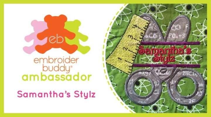 Embroider Buddy® Ambassador - Samantha's Stylz