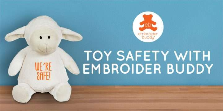 Toy Safety with Embroider Buddy®
