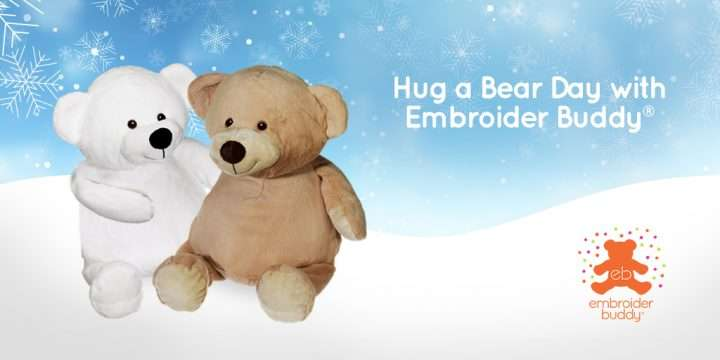 Hug A Bear Day With Embroider Buddy