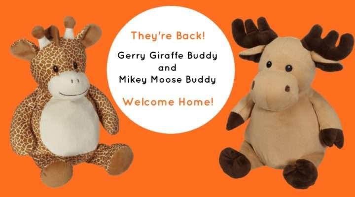 Gerry Giraffe Buddy and Mikey Moose Buddy