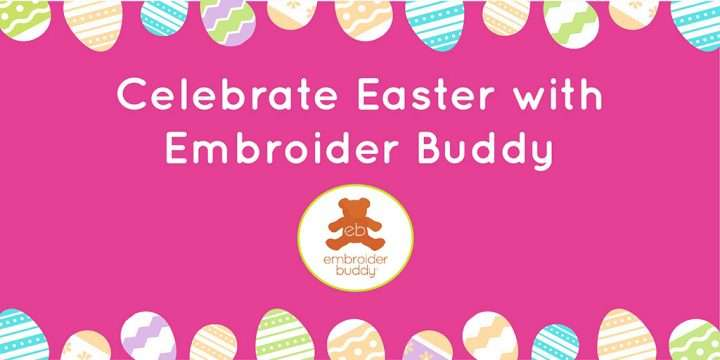 Celebrate Easter with Embroider Buddy