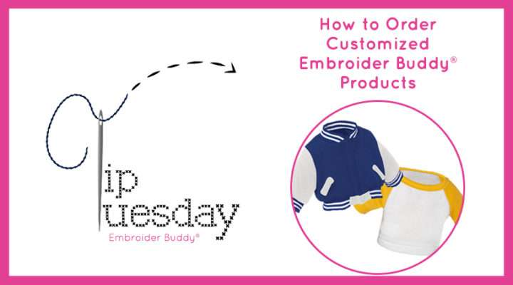 Ordering Customized Embroider Buddy® Products