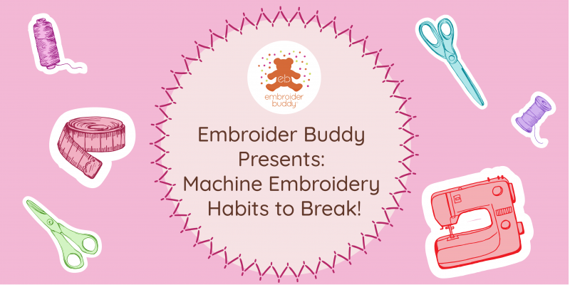 Machine Embroidery Habits to Break
