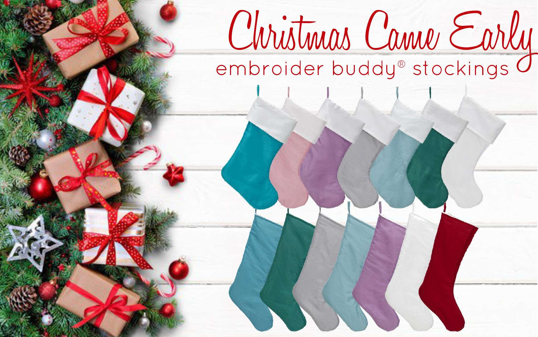 Christmas Came Early: Embroider Buddy® Stockings