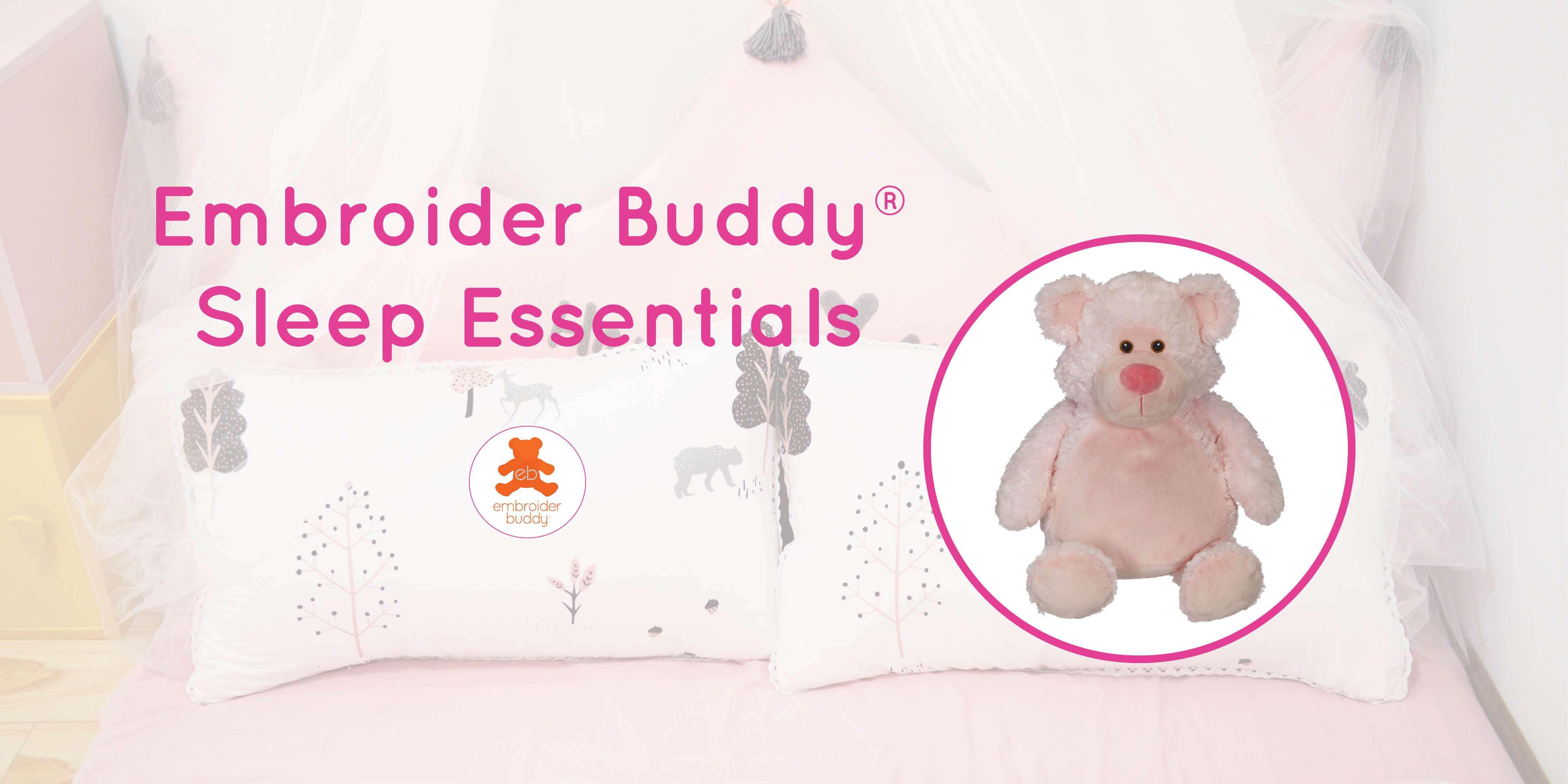 Embroider buddy Sleep Essentials