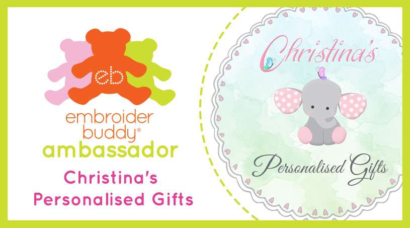 Embroider Buddy® Ambassador – Christina's Personalised Gifts
