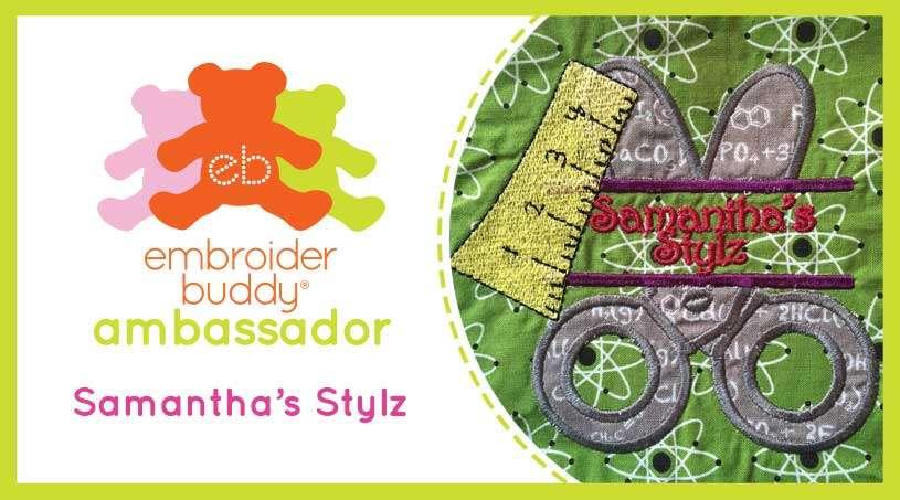 Embroider Buddy® Ambassador –  Samantha's Stylz