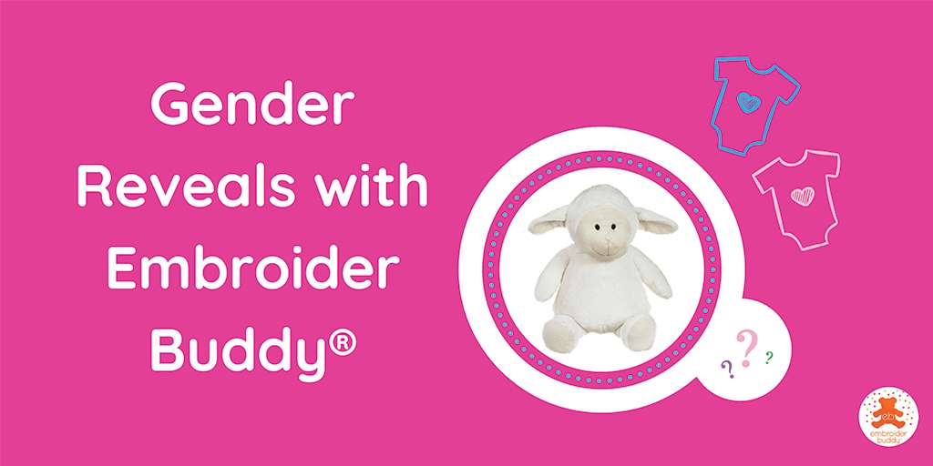 Gender Reveals with Embroider Buddy®