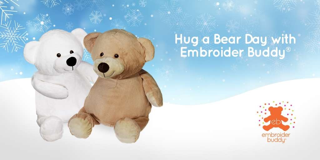 Hug a Bear Day with Embroider Buddy®!
