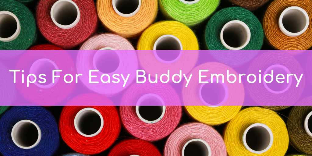 Tips for Easy Buddy Embroidering