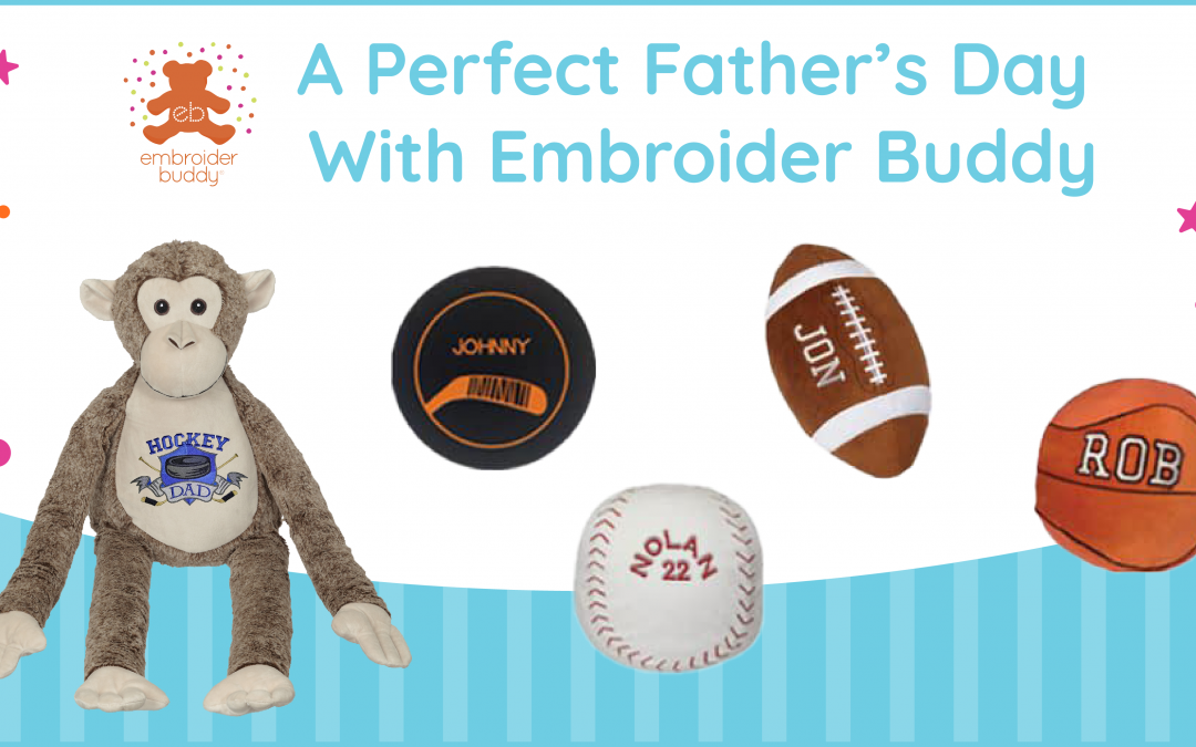 A Perfect Father's Day With Embroider Buddy