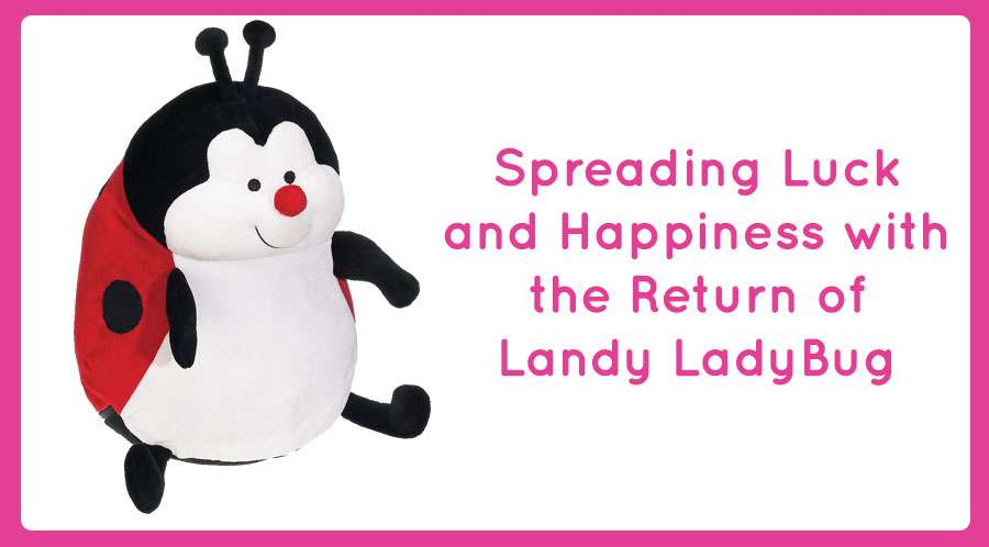Spreading Luck and Happiness with the Return of Landy LadyBug