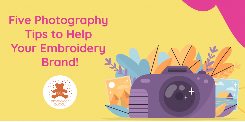 Five Photography Tips to Help Your Embroidery Brand_blog_post