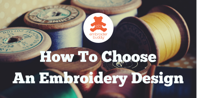 How to Choose an Embroidery Design