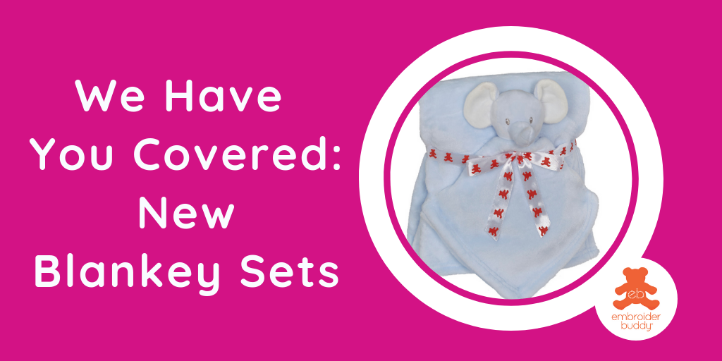 We Have You Covered: New Blankey Sets