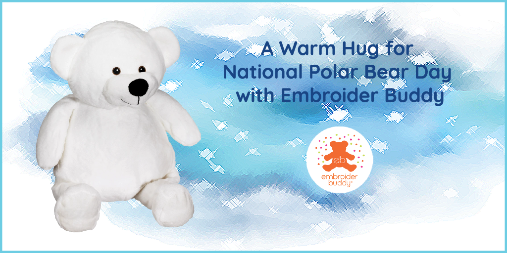 A Warm Hug for National Polar Bear Day with Embroider Buddy!