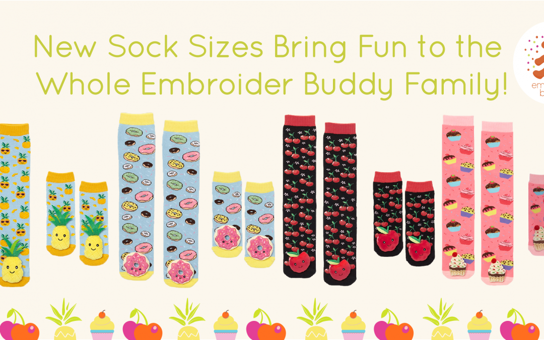 New Sock Sizes Bring Fun to the Whole Embroider Buddy Family!